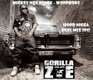 MickeyNox Presente WonProds / GORILLA ZOE - Hood Nigga (WonProds / Remix By MickeyNox) (2012)