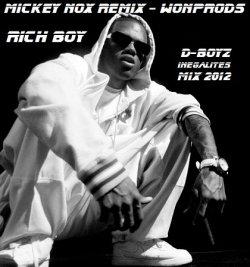 MickeyNox Presente WonProds / RICH BOY - D Boyz (WonProds / Remix By MickeyNox) (2012)