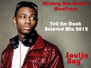 MickeyNox Presente WonProds / SOULJA BOY - Tell Em Donk (WonProds / Remix By MickeyNox) (2012)