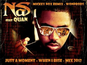 MickeyNox Presente WonProds / NAS Feat QUAN - Just A Moment (WonProds / Remix By MickeyNox) (2012)