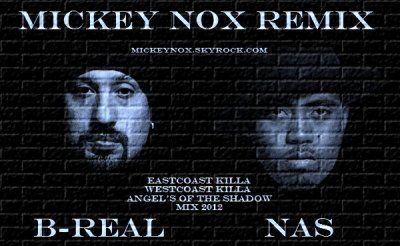 "Mickey Nox Presente ""The Mixtape's Session 2"" / B REAL Feat NAS - Eastcoast Killa Westcoast Killa (Remix by MickeyNox) (2012)"