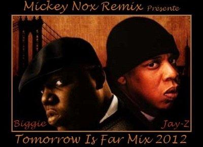 "Mickey Nox Presente ""The Mixtape's Session 2"" / BIGGIE Feat JAY Z - Tomorrow is Far (Remix by MickeyNox) (2012)"