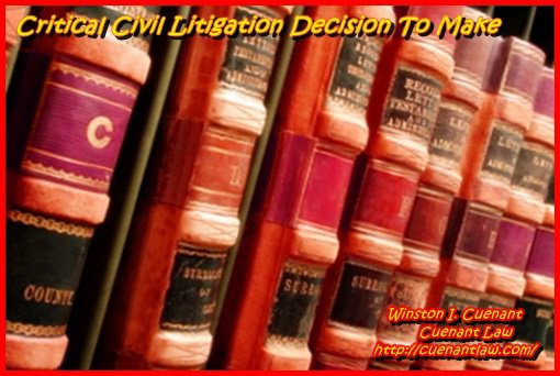 Critical Civil Litigation Decision To Make