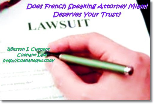 Does French Speaking Attorney Miami Deserves Your Trust?