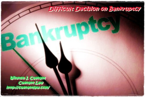 Difficult Decision on Bankruptcy!