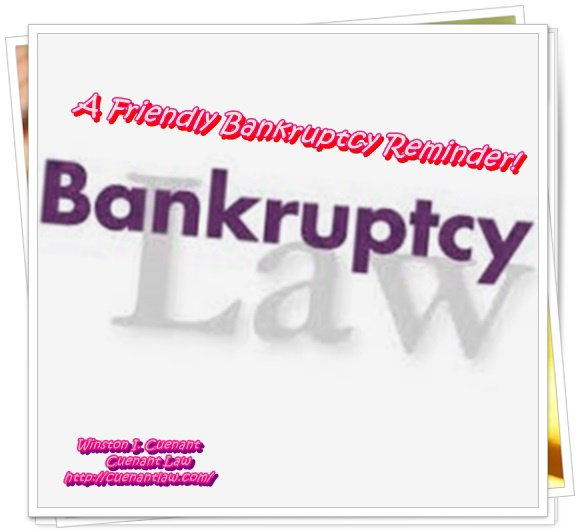 A Friendly Bankruptcy Reminder!