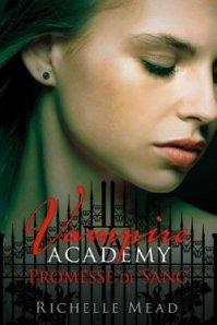 Vampire academy : Promesse de sang.