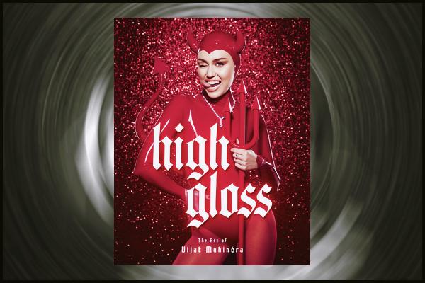 '-● Miley a posée pour le livre « High Gloss: The Art of Vijat Mohindra » de Vijat Mohindra !
