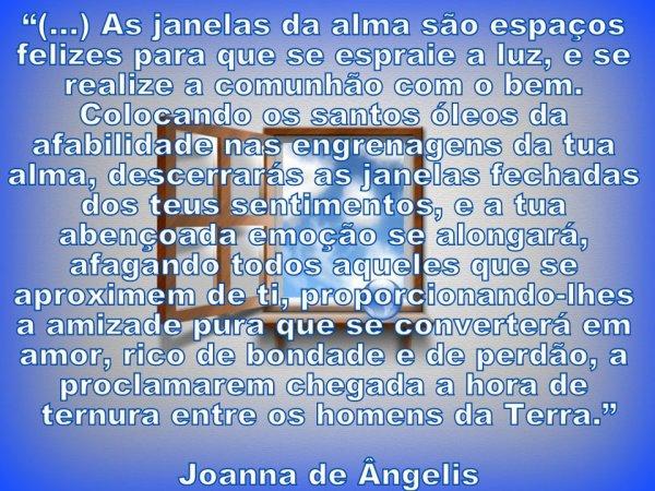 """Joanna de Angelis - A janela da alma"""