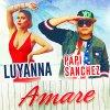 Luyanna Ft. Papi Sanchez - Amare