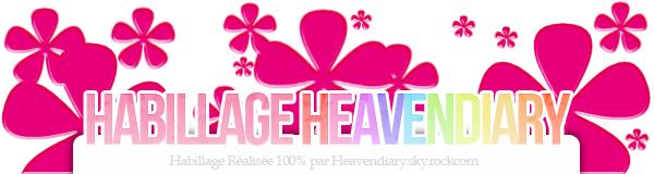 Habillage 100% Réalisée par Heaven Diary !