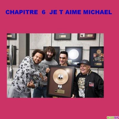 Chapitre 6  je t Aime Michael