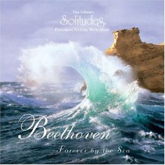 Dan Gibson's Solitudes - Beethoven Forever by the Sea / Dan Gibson & Beethoven: Piano Sonata  (1997)