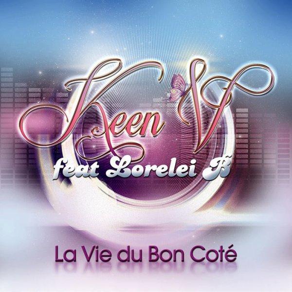 Les Paroles La vie du bon coté ( feat Lorelei B) 8éme singles de Keen'v