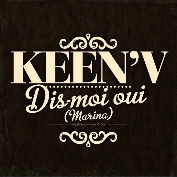 Les Paroles Dis moi oui ( Marina) 11éme singles de Keen'v