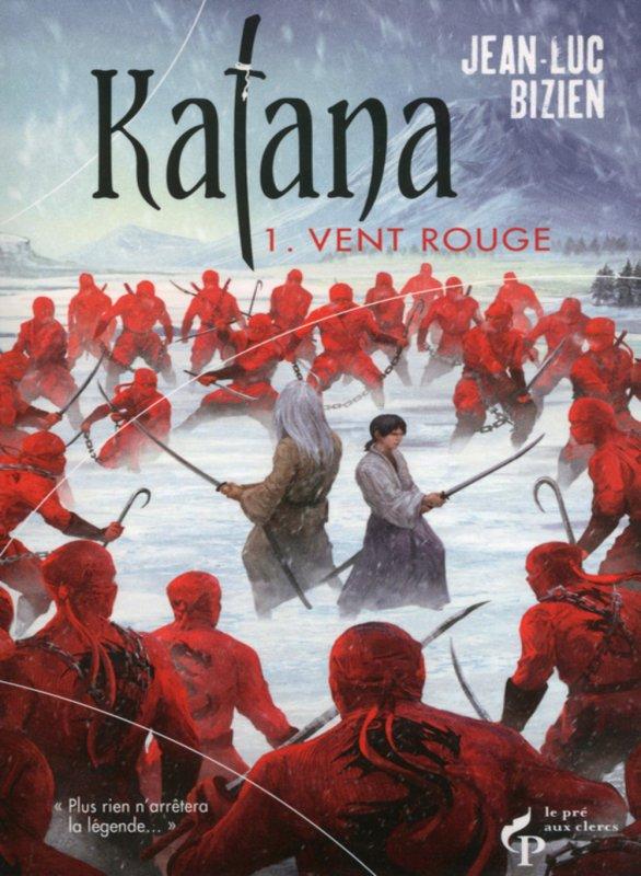 Katana - Tome 1 : Vent Rouge. Jean-luc Bizien