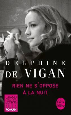 Rien ne s'oppose à la nuit de Delphine de Vigan