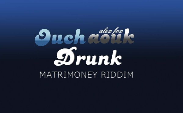 Matrimoney Riddim / Ouchaouk Drunk (2012)