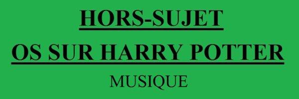 (Hors-Sujet) OS sur Harry Potter : Musique