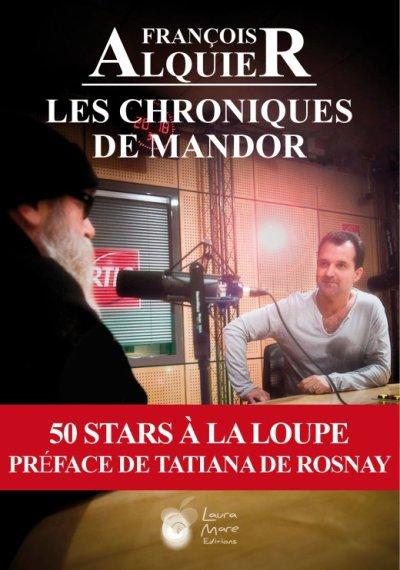"""LES CHRONIQUES DE MANDOR """"j'était admiratif de Daniel , et celà ne ma pas quitté"""" Francois Alquier"""