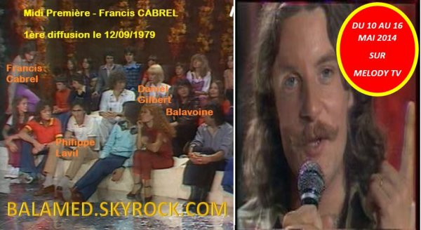 Midi Première - Francis CABREL du 10 au 16 Mai 2014 avec Daniel Balavoine