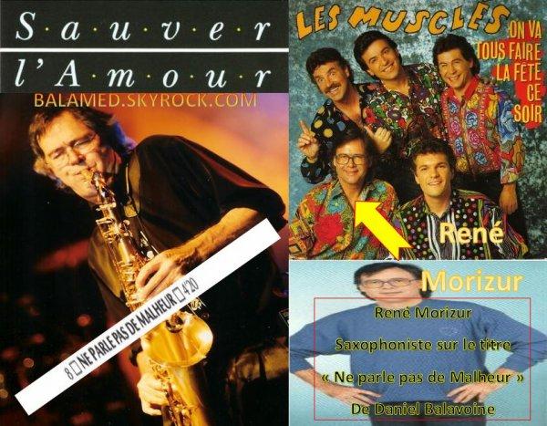 L'homme « Des Musclés » René Morizur saxophoniste de Sauver L'amour