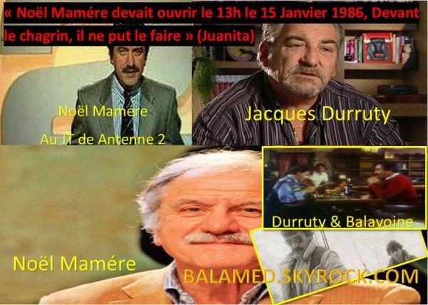Noël Mamére devait ouvrir le 13h le 15 Janvier 1986, Devant le chagrin, il ne put le faire (Juanita)