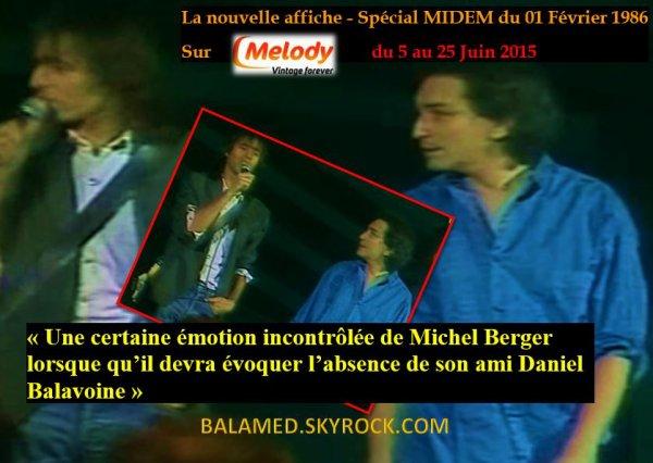 La nouvelle affiche de Février 1986  - Spécial MIDEM du 5 au 25 Juin 2015 sur MELODY (Emotion de Michel Berger sur son ami disparu)