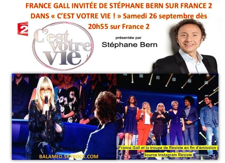 EN PRIME…FRANCE GALL INVITÉE DE STÉPHANE BERN SUR FRANCE 2 DANS « C'EST VOTRE VIE ! » Samedi 26 septembre dès 20h55 sur France 2