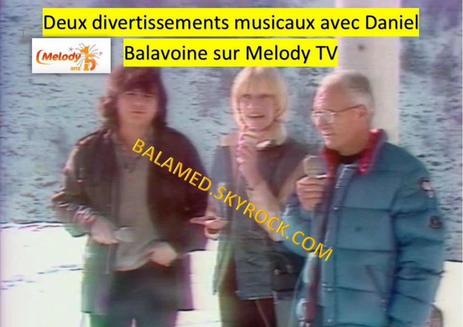 AVRIL 2017 : Deux divertissements musicaux avec Daniel Balavoine sur Melody TV