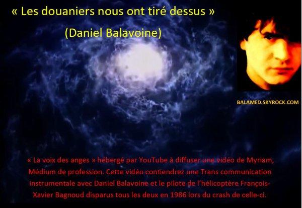 « Les douaniers nous ont tiré dessus » (Daniel Balavoine/Médium)