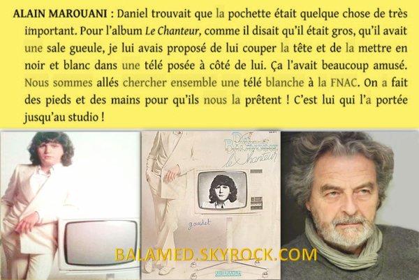 « Pour L'album - Le Chanteur. Nous sommes allés chercher ensemble une télé blanche à la FNAC » (Alain Marouani)