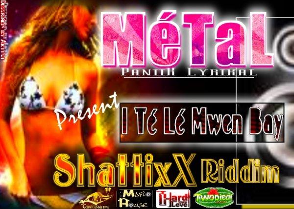 Authentik DanceHall Mada MixTape / MéTaL - I té lé mwen bay [ShatixX Riddim] (HLC Recordz') (2012)