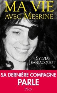 Sylvia Jeanjacquot - Ma vie avec mesrine
