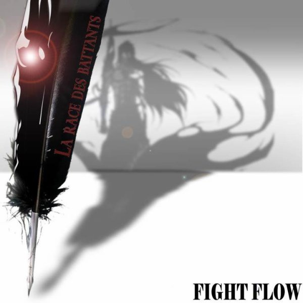 """FIGHTFLOW LA RACE DES BATTANTS PROCHAINEMENT L'ALBUM2012 A LA PLUME06"":-)"