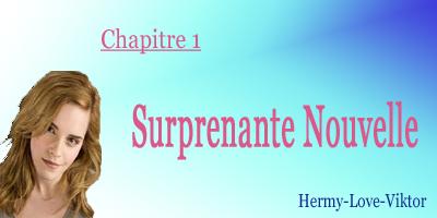 Chapitre 1 |×| Surprenante nouvelle