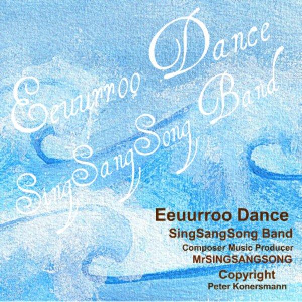 Eeuurroo Dance - SingSangSong Band - Modern Europe Dance Music