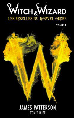 Chroniques... Witch & Wizard - tome 2