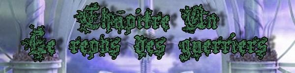 Chapitre 01: Le repos des guerriers