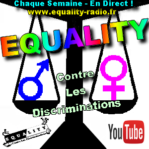 "NOTRE EMISSION RADIO ""EQUALITY"" - CONTRE LES DISCRIMINATIONS"