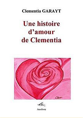 """Ca y est ! Mon livre """"Une histoire d'amour de Clementia"""" est désormais en vente !"""