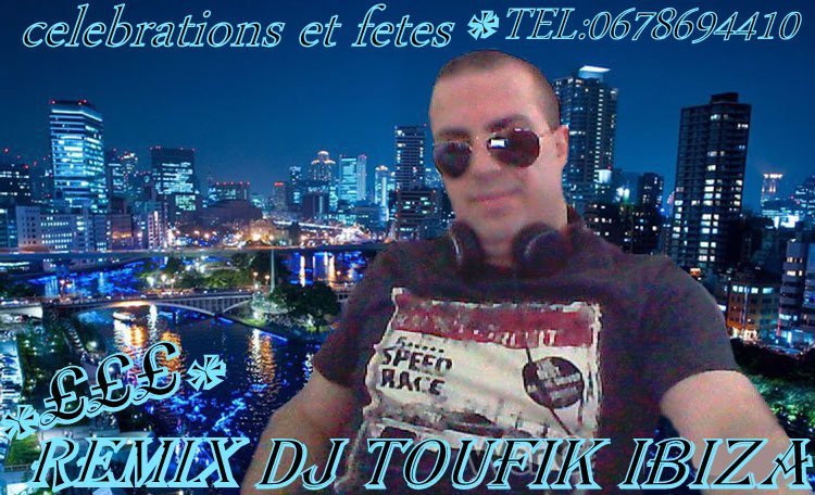 Blog de djtoufikibiza officiel