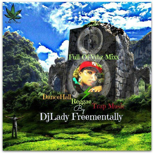 Full of vbzz mixx By DjLady Freementally