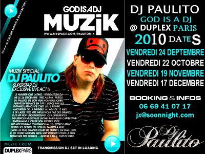 "Dates DJ PAULITO @ DUPLEX  Pour La  "" GOD IS DJ "" 2010 Ya Tu Saves !!!"