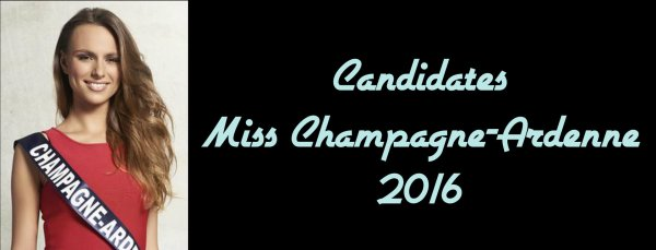 Candidates Miss Champagne-Ardenne 2016