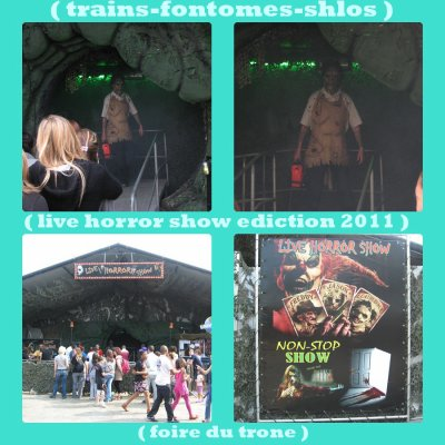 ( live horror show a la foire du trone edicton 2011 )