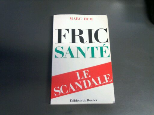 FRIC SANTÉ LE SCANDALE (Edition du Rocher)