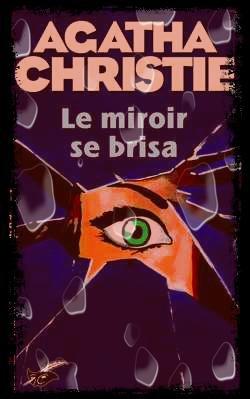 LE MIROIR SE BRISA...(The Mirror Crack'd)...