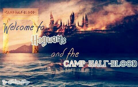 Welcome to Hogwarts and the Camp Half-Blood...