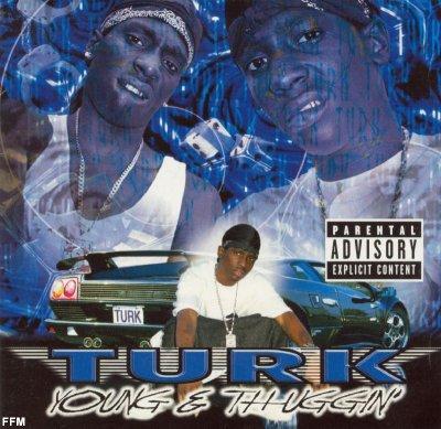 Turk - Young & Thuggin